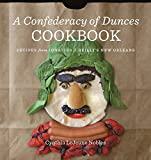 img - for A Confederacy of Dunces Cookbook: Recipes from Ignatius J. Reilly's New Orleans book / textbook / text book