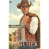 Betrayal: A Novel (Where The Heart Lives) ~ Robin Lee Hatcher