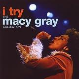 echange, troc Macy Gray - I Try : The Macy Gray Collection