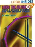 Linear Time Playing: Funk & Fusion Grooves for the Modern Styles