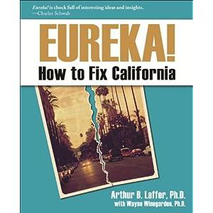 Eureka!: The Way to Fix California