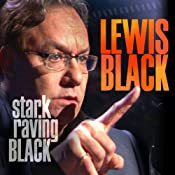 Stark Raving Black | [Lewis Black]