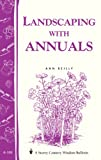 img - for Landscaping with Annuals: Storey's Country Wisdom Bulletin A-108 book / textbook / text book
