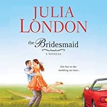 The Bridesmaid: A Novella (       UNABRIDGED) by Julia London Narrated by Kathleen McInerney