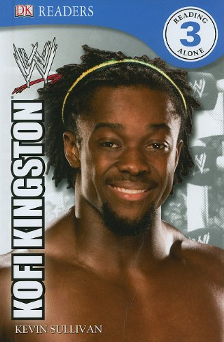 DK Reader Level 3 WWE: Kofi Kingston (Dk Readers. Level 3)