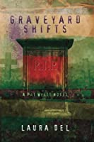 Graveyard Shifts: A Pat Wyatt Novel (Volume 1)