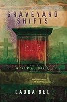 Graveyard Shifts: A Pat Wyatt Novel (Volume 1)