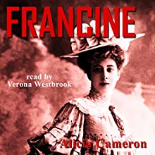 Francine Audiobook by Alicia Cameron Narrated by Verona Westbrook