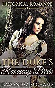 HISTORICAL ROMANCE: REGENCY ROMANCE: The Duke's Runaway Bride (Military Victorian Clean Regency Romance) (19th Century Medieval Romance Short Stories)