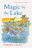Magic By The Lake (Turtleback School & Library Binding Edition) (Edward Eager's Tales of Magic) (0613158954) by Eager, Edward