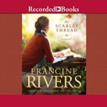 The Scarlet Thread (       UNABRIDGED) by Francine Rivers Narrated by Angela Rogers, Alma Cuervo