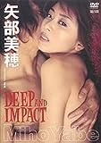 DVD>矢部美穂:Deep and impact (<DVD>)