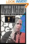 Marshall McLuhan: The medium and the...