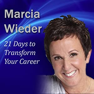 21 Days to Transform Your Career | [Marcia Wieder]