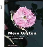 Mein Garten - Kärntner AutorInnen über ihre Gärten