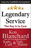 LEGENDARY SERVICE: The Key is to Care