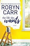 The Life She Wants	 by  Robyn Carr in stock, buy online here