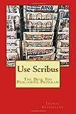 Use Scribus: The Desk Top Publishing Program