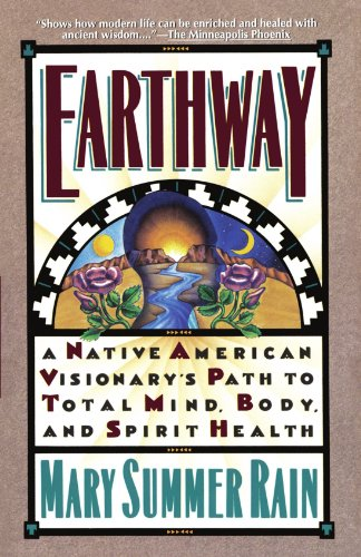 Earthway: A Native American Visionary's Path to Total Mind, Body, and Spirit Health (Religion and Spirituality)