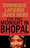 Five Past Midnight in Bhopal: The Epic Story of the World's Deadliest Industrial Disaster (0446530883) by Lapierre, Dominique