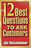 img - for By Jim Meisenheimer The 12 Best Questions To Ask Customers [Paperback] book / textbook / text book