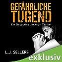 Gefährliche Tugend (Detective Jackson 1) Hörbuch von L. J. Sellers Gesprochen von: Christin Marquitan