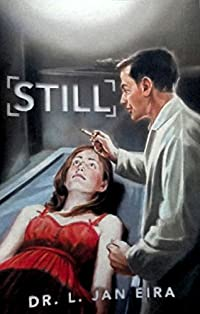 Still: A Medical Murder Mystery by L Jan Eira ebook deal