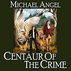 Centaur of the Crime: Book One of Fantasy and Forensics Hörbuch