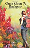 Once Upon A Backpack: A True-Life Fairytale of Self-Discovery and Destiny