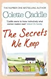 img - for The Secrets We Keep by Colette Caddle (2013-07-18) book / textbook / text book