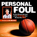 Personal Foul: A First-Person Account of the Scandal that Rocked the NBA (       UNABRIDGED) by Tim Donaghy Narrated by Chris Della Penna