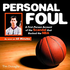 Personal Foul: A First-Person Account of the Scandal that Rocked the NBA | [Tim Donaghy]