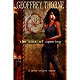 The Cost of Opening (The Grim Arcana Book 2) ~ Geoffrey Thorne