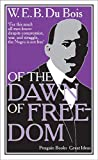 Of the Dawn of Freedom (Penguin Great Ideas) (0141399287) by Du Bois, W.E.B.