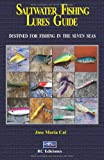 saltwater fishing lures guide: Destined for fishing in the seven seas
