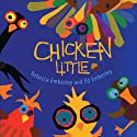 Chicken Little Audiobook by Rebecca Emberley Narrated by Walter Mayes