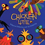 Chicken Little | Rebecca Emberley