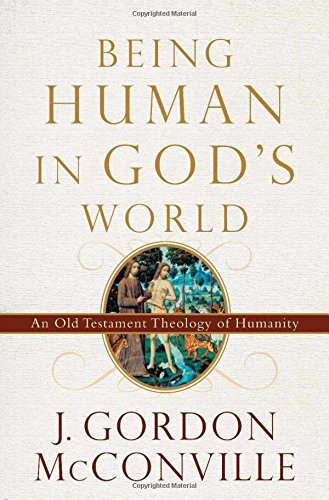 Being Human in God's World: An Old Testament Theology of Humanity (The God Of The Old Testament compare prices)