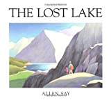 The Lost Lake (Houghton Mifflin Sandpiper Books) (0395630363) by Say, Allen