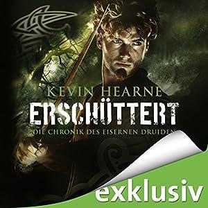 Erschüttert (Die Chronik des Eisernen Druiden 7) Hörbuch von Kevin Hearne Gesprochen von: Stefan Kaminski