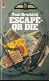 Escape, or Die: Authentic Stories of the RAF Escaping Society (0330020986) by Brickhill, Paul