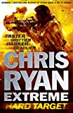 Chris Ryan Hard Target: Faster, Grittier, Darker, Deadlier (Chris Ryan Extreme Series)