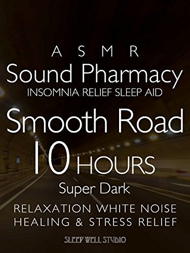 ASMR Sound Phamacy Insomnia Relief Sleep Aid Smooth Road 10 Hours Super Dark Relaxation White Noise Healing & Stress Relief