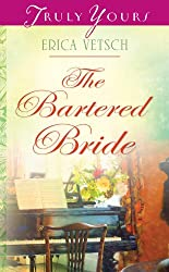 The Bartered Bride (Truly Yours Digital Editions Book 875)