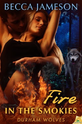 Fire in the Smokies (Durham Wolves) by Becca Jameson