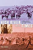 High River and the Times: An Alberta Community and Its Weekly Newspaper, 1905-1966 (Alberta Reflections) by Voisey Ph.D., Dr. Paul (2004) Paperback