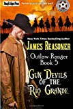 img - for Gun Devils of the Rio Grande (Outlaw Ranger) (Volume 5) book / textbook / text book