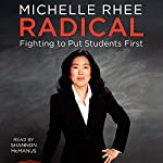Radical: Fighting to Put Students First | Michelle Rhee