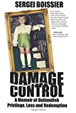 img - for Damage Control: A Memoir of Outlandish Privilege, Loss and Redemption book / textbook / text book
