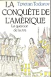 La Conqu�te de l'Am�rique: La questio...